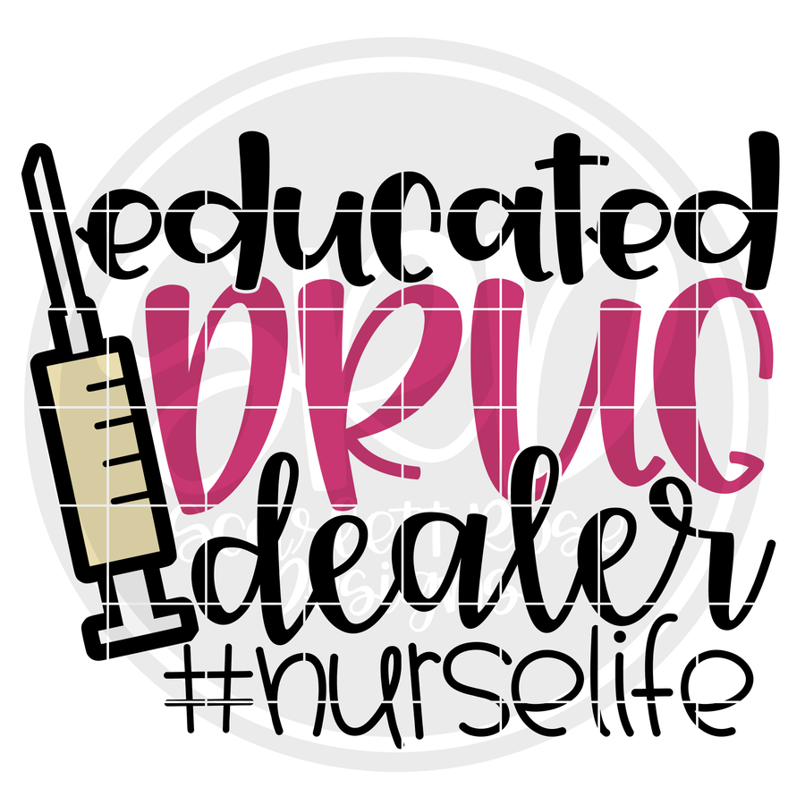 Educated Drug Dealer Nurse Life SVG