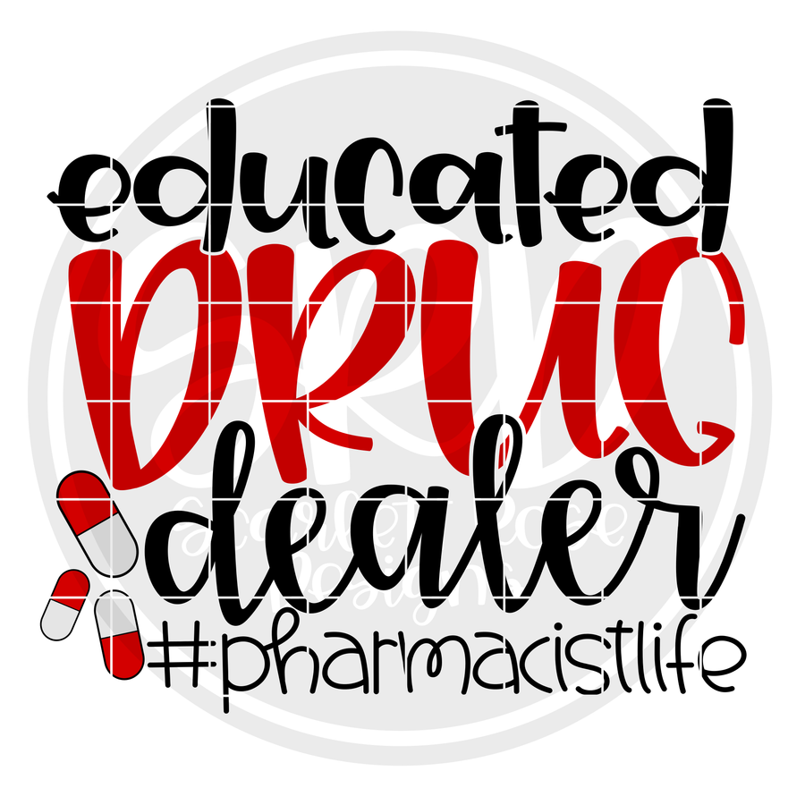 Educated Drug Dealer Pharmacist Life SVG