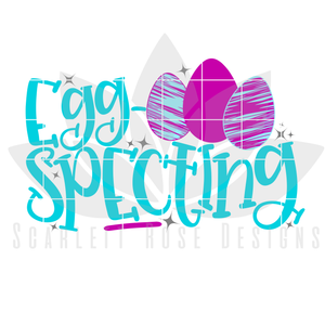 Easter SVG, Egg Specting, New Mom cut file