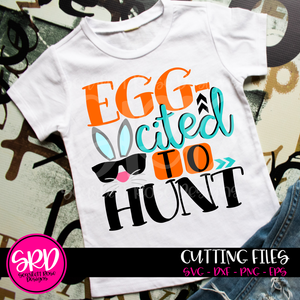 Egg-Cited to Hunt - Boy SVG