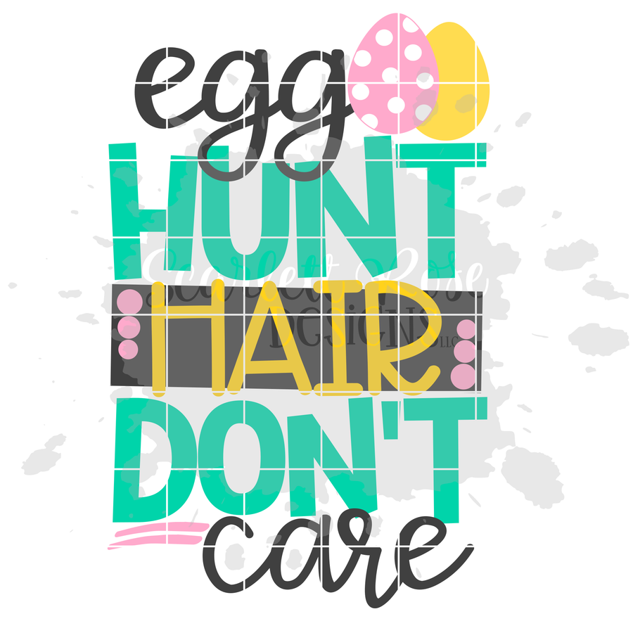 Egg Hunt Hair Don't Care SVG