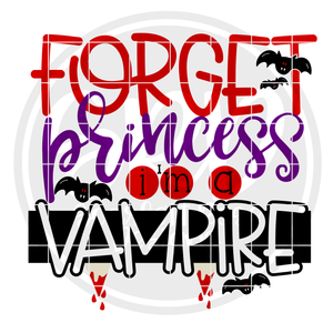 Forget Princess I'm a Vampire SVG