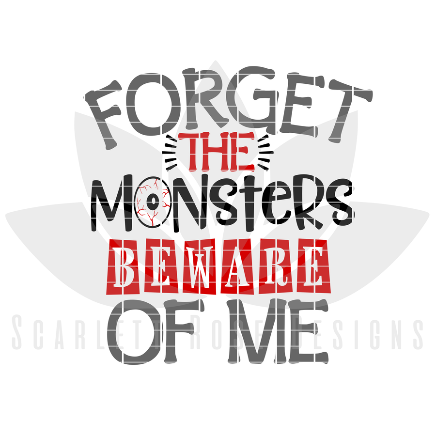 Halloween SVG, Forget Monsters, Beware of Me cut file