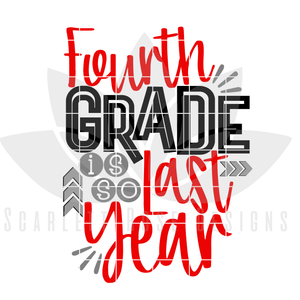 School Svg, Fourth Grade is so Last Year - Boy SVG