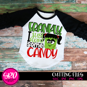 Frankly I Just Want Some Candy - Girl SVG