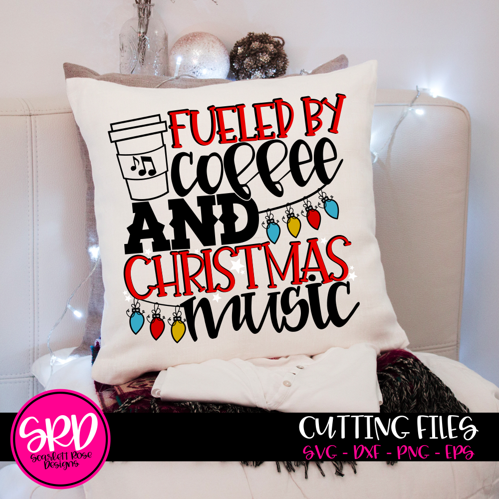 Fueled by Coffee and Christmas Music SVG