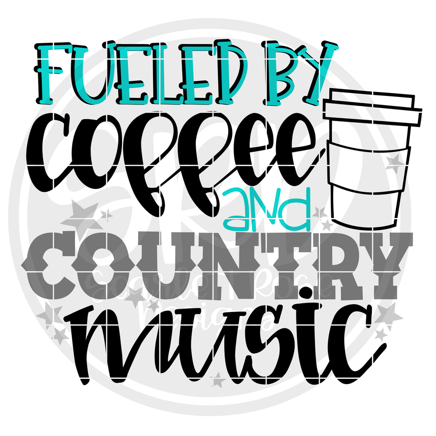 Fueled by Coffee and Country Music SVG