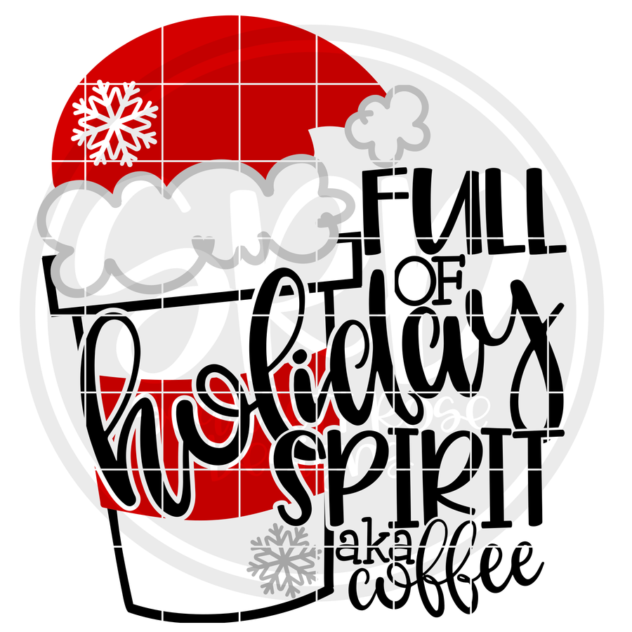 Full of Holiday Spirit aka Coffee SVG