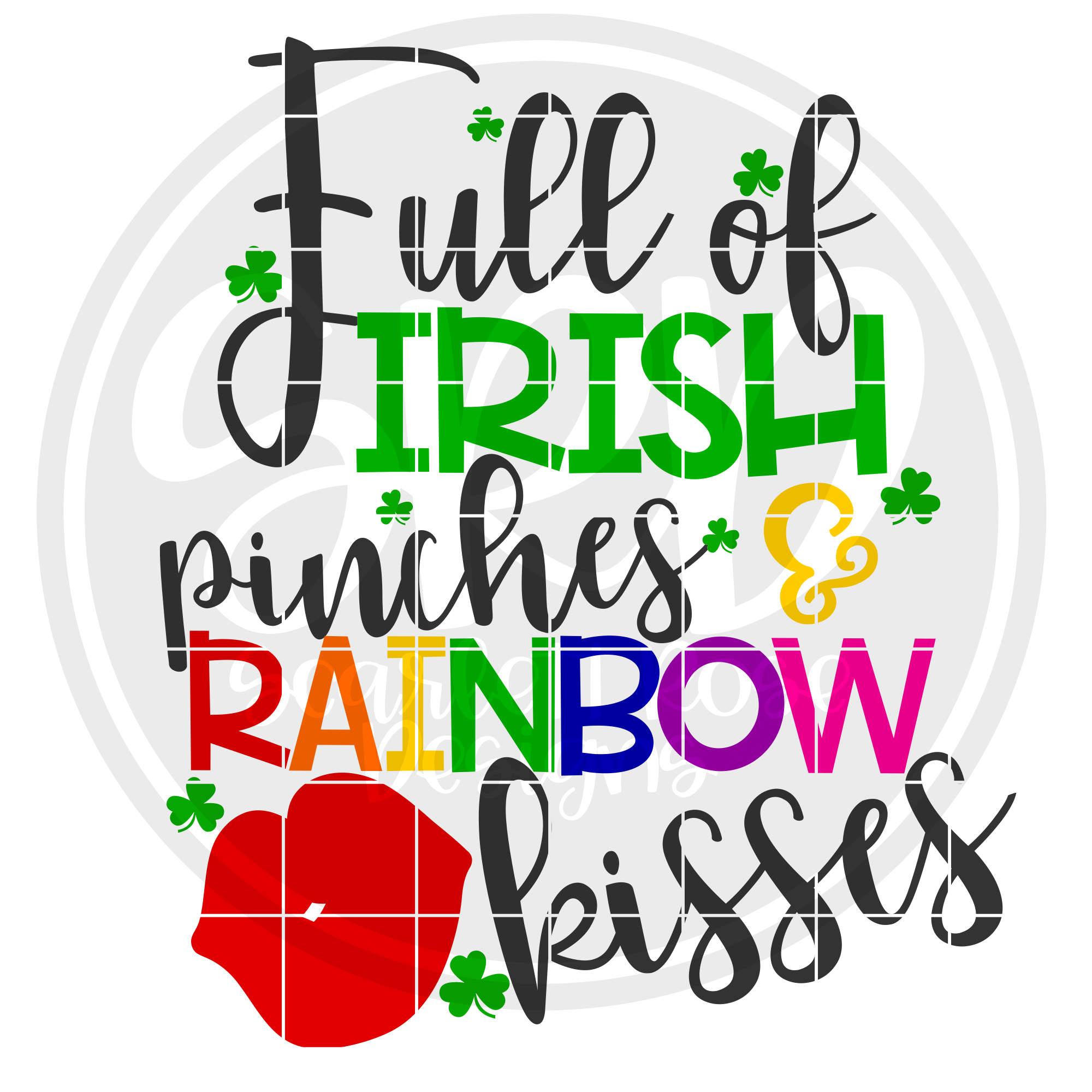 St Patrick S Day Svg Dxf Full Of Irish Pinches And Rainbow Kisses Scarlett Rose Designs