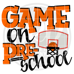 Game On Preschool SVG - Basketball