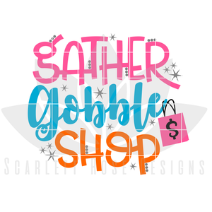 Gather, Gobble, Shop, SVG cut file