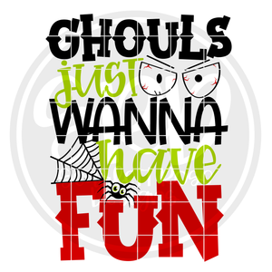 Ghouls Just Wanna Have Fun SVG