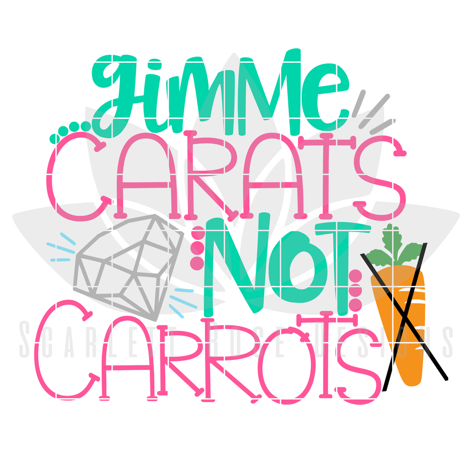 Easter SVG, Gimme Carats Not Carrots cut file