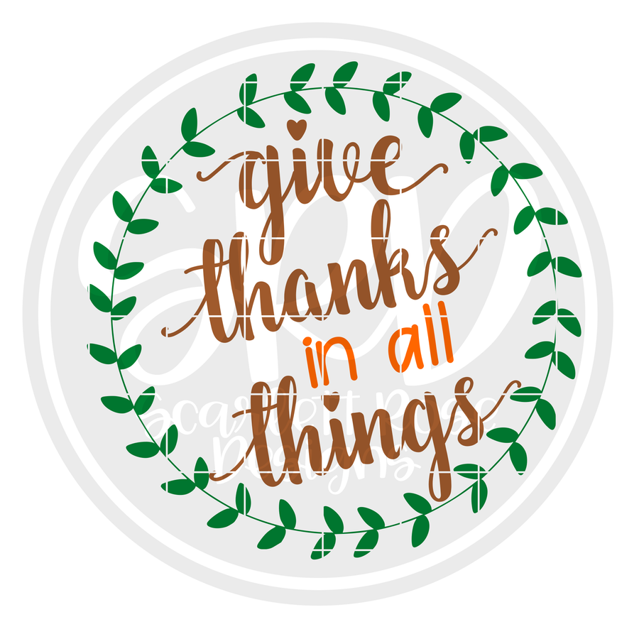 Give Thanks in all Things Wreath SVG