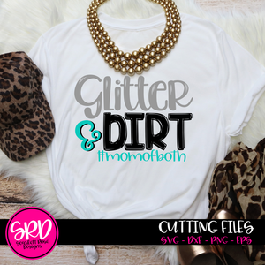 Glitter & Dirt #momofboth SVG