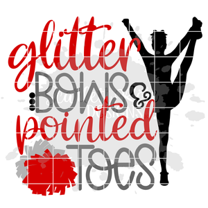 Glitter Bows and Pointed Toes - Cheer SVG