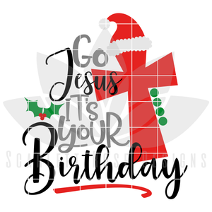 Christmas SVG, DXF, Go Jesus it's Your Birthday cut file