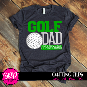 Golf Dad - Louder & Prouder SVG