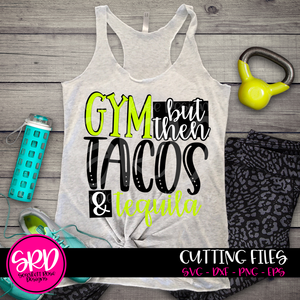 Gym but then Tacos & Tequila SVG