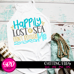 Happily Lost At Sea Don't Bother Me SVG