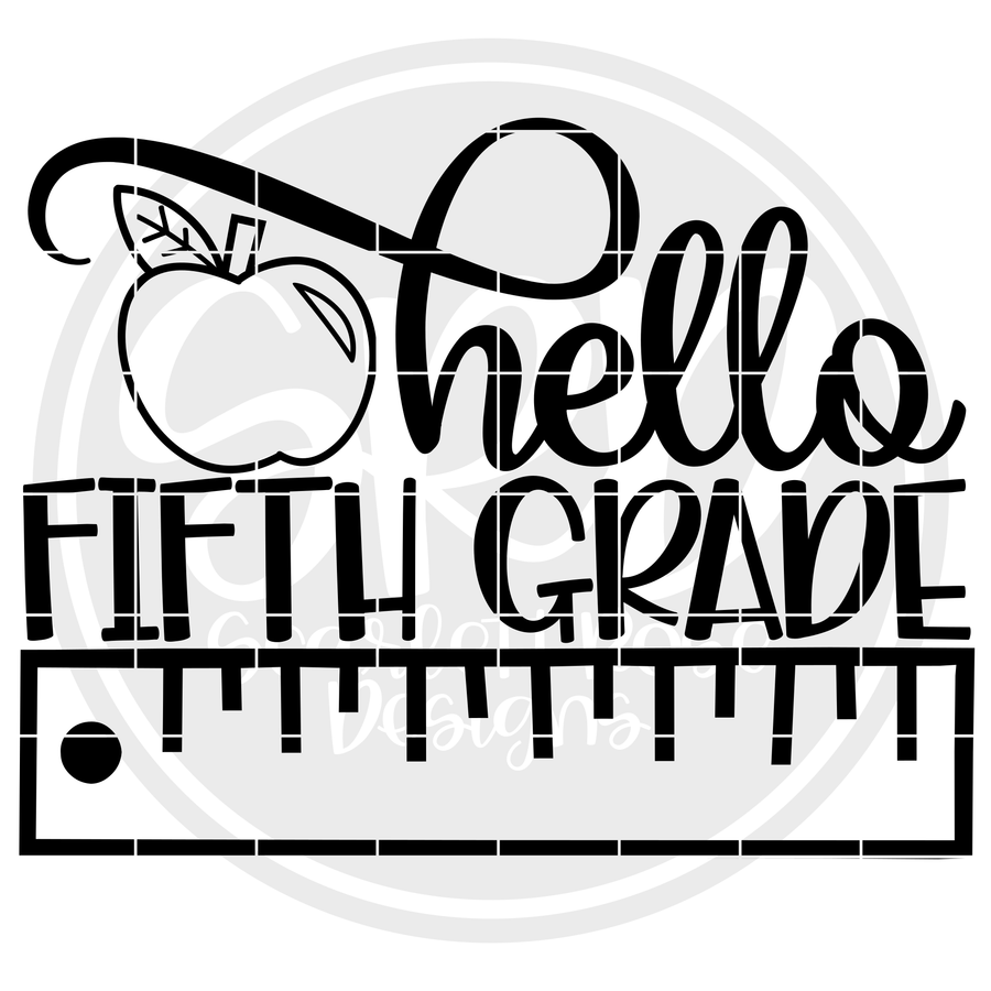 Hello Fifth Grade SVG - Ruler (One Layer)
