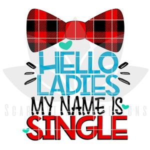 Hello Ladies my name is Single SVG