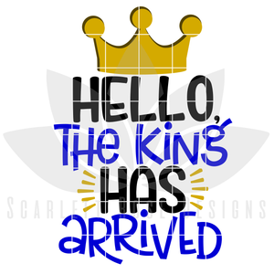 Hello The King has Arrived, SVG cut file
