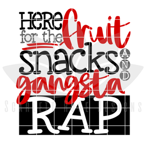 Here for the Fruit Snacks and Gangsta Rap SVG
