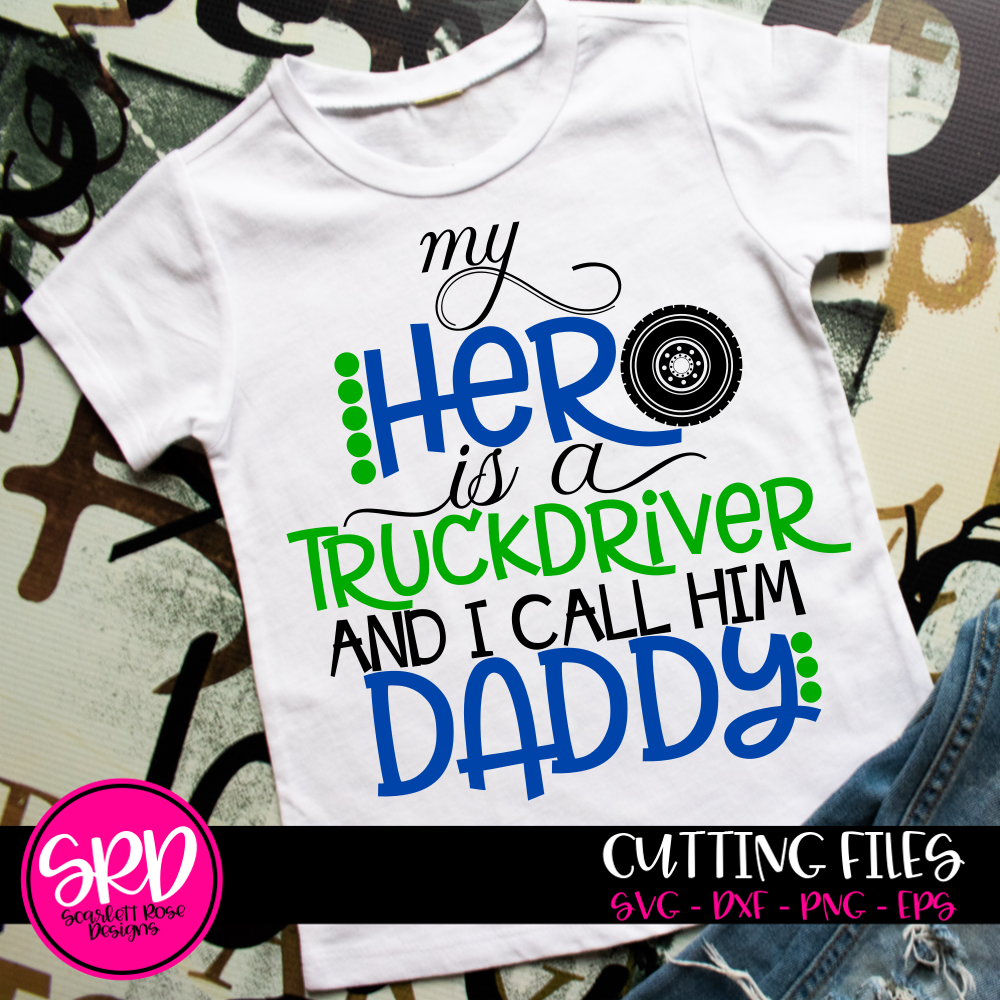 33726f43 My Hero is a Truckdriver And I Call Him Daddy SVG, Father's Day ...