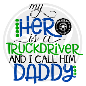 My Hero is a Truckdriver And I Call Him Daddy SVG