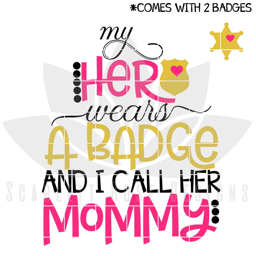 My Hero Wears A Badge and I Call Her Mommy SVG