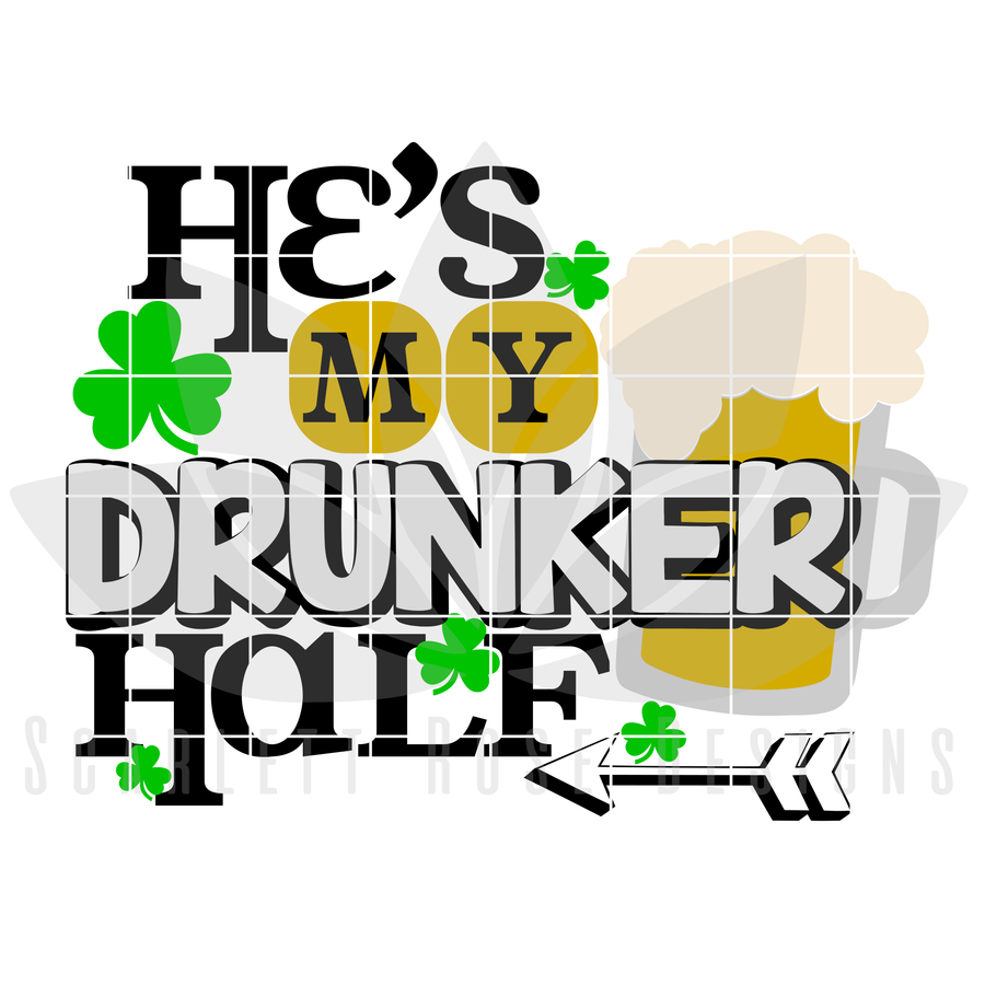 St. Patrick's Day SVG, DXF, He's My Drunker Half cut file