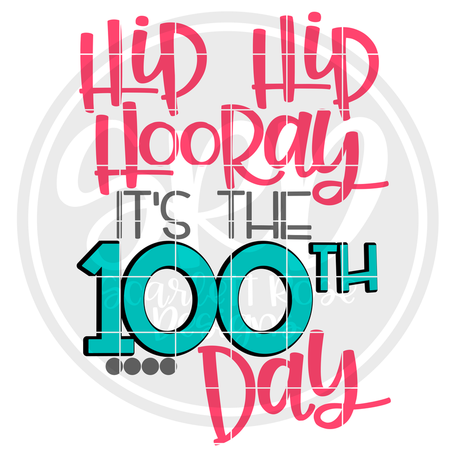 Hip Hip Hooray Its the 100th Day SVG