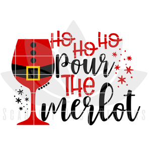 Christmas SVG, DXF, Ho Ho Ho, Pour the Merlot cut file