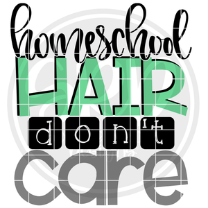 Homeschool Hair Don't Care SVG