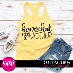 Homeschool Like A Mother SVG