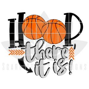 Basketball SVG, Hoop There It Is SVG, DXF, PNG