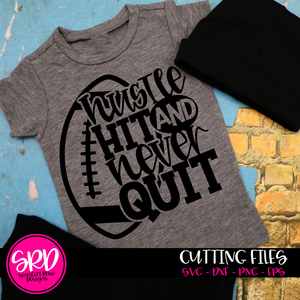 Hustle Hit and Never Quit - Football SVG - Black