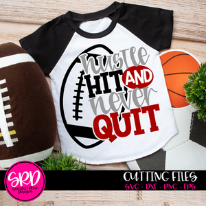Hustle Hit and Never Quit - Football SVG - Color