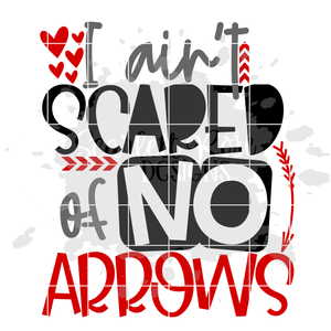 I Ain't Scared of No Arrows SVG