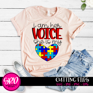 I am her Voice She is my Heart SVG