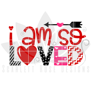 Valentine's Day SVG, DXF, I am so Loved cut file