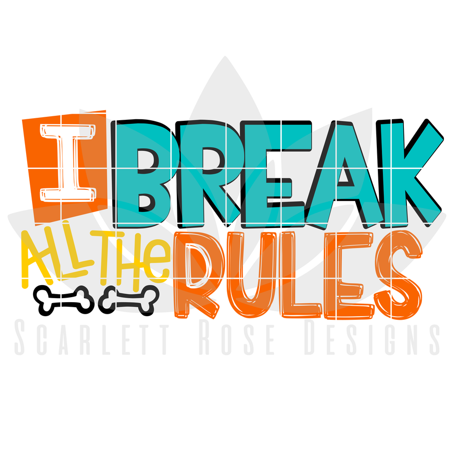 I Break All The Rules SVG