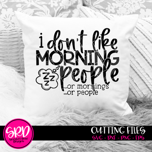 I Don't Like Morning People SVG