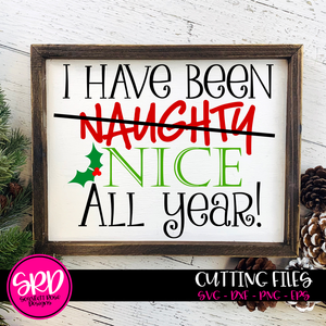 I Have Been Naughty, Nice All Year SVG