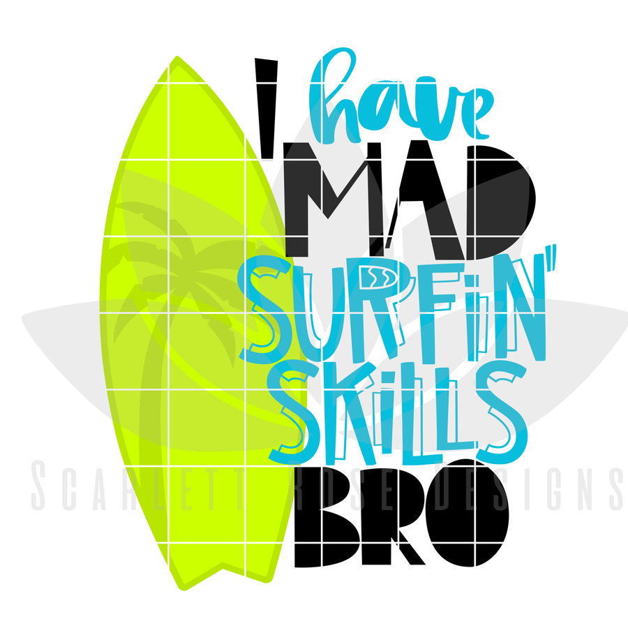 I Have Mad Surfin' Skills Bro SVG