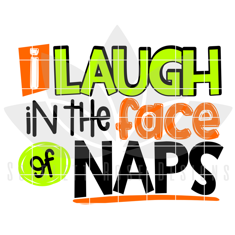 I Laugh in the Face of Naps SVG