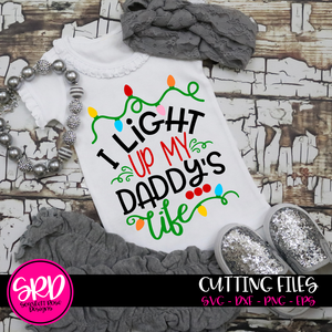 I Light Up My Daddy's Life SVG