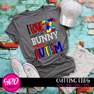 I Love some Bunny with Autism SVG