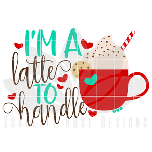 Coffee, Latte SVG, DXF, I Need Coffee, I'm A Latte To Handle, Mommy and Me cut file